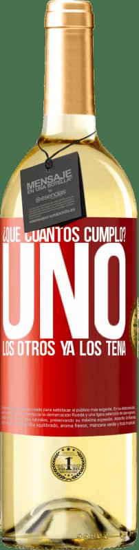 24,95 € Envío gratis | Vino Blanco Edición WHITE ¿Que cuántos cumplo? UNO. Los otros ya los tenía Etiqueta Roja. Etiqueta personalizable Vino joven Cosecha 2020 Verdejo