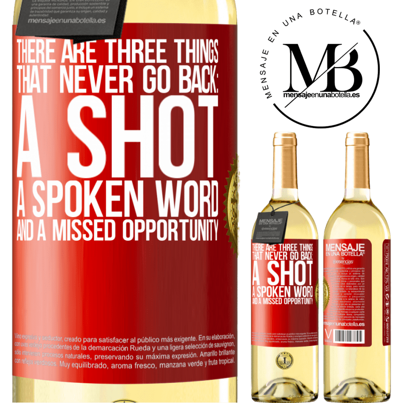 24,95 € Free Shipping | White Wine WHITE Edition There are three things that never go back: a shot, a spoken word and a missed opportunity Red Label. Customizable label Young wine Harvest 2020 Verdejo