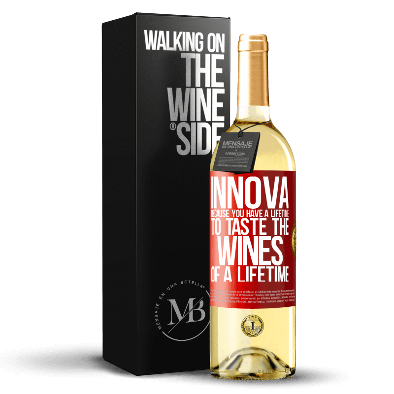24,95 € Free Shipping   White Wine WHITE Edition Innova, because you have a lifetime to taste the wines of a lifetime Red Label. Customizable label Young wine Harvest 2020 Verdejo