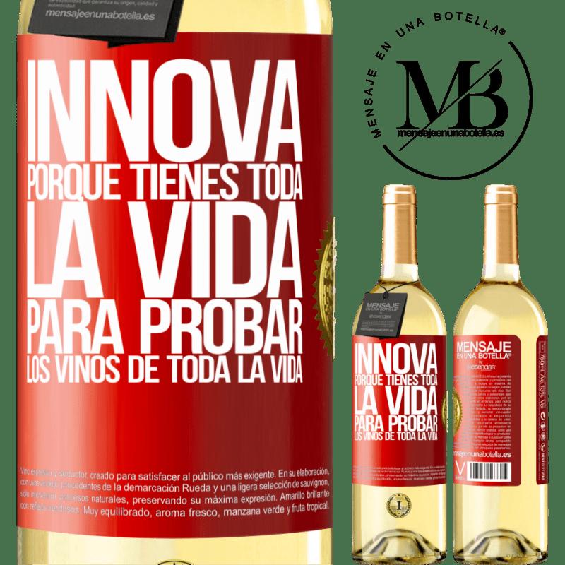 24,95 € Envío gratis | Vino Blanco Edición WHITE Innova, porque tienes toda la vida para probar los vinos de toda la vida Etiqueta Roja. Etiqueta personalizable Vino joven Cosecha 2020 Verdejo