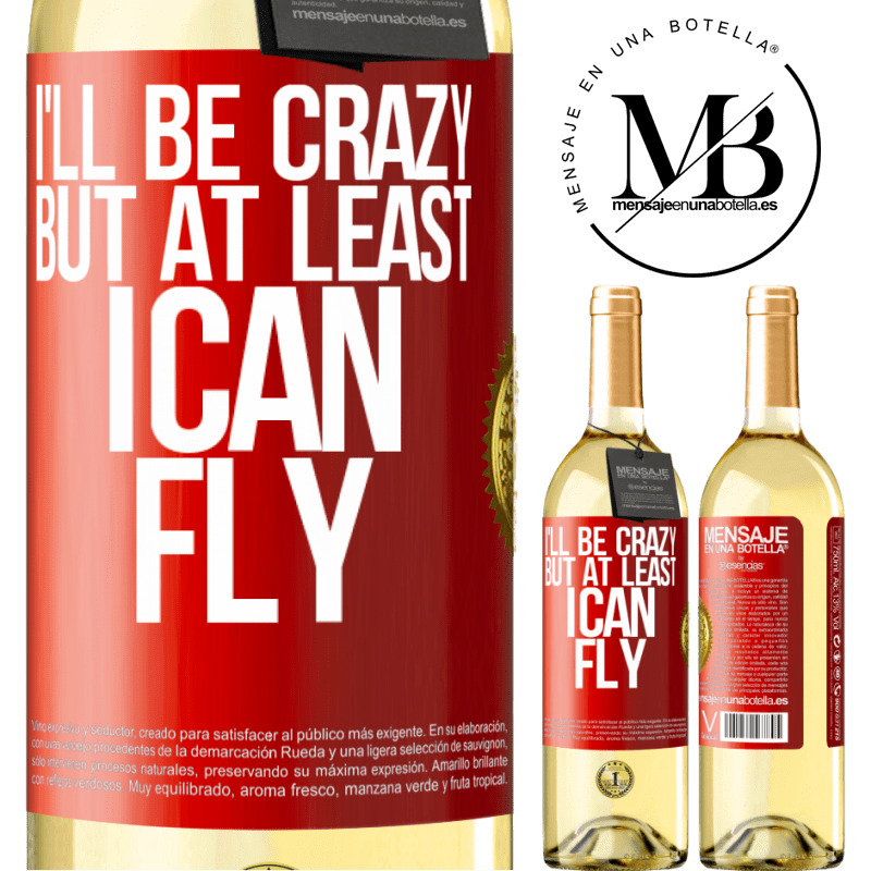 24,95 € Free Shipping | White Wine WHITE Edition I'll be crazy, but at least I can fly Red Label. Customizable label Young wine Harvest 2020 Verdejo