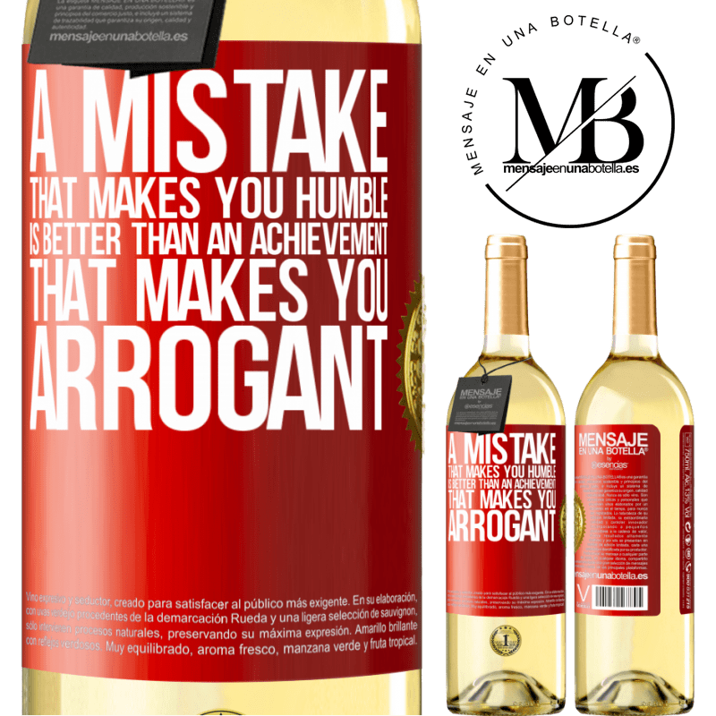 24,95 € Free Shipping | White Wine WHITE Edition A mistake that makes you humble is better than an achievement that makes you arrogant Red Label. Customizable label Young wine Harvest 2020 Verdejo
