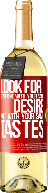 24,95 € | White Wine WHITE Edition Look for someone with your same desire, not with your same tastes Red Label. Customizable label Young wine Harvest 2020 Verdejo