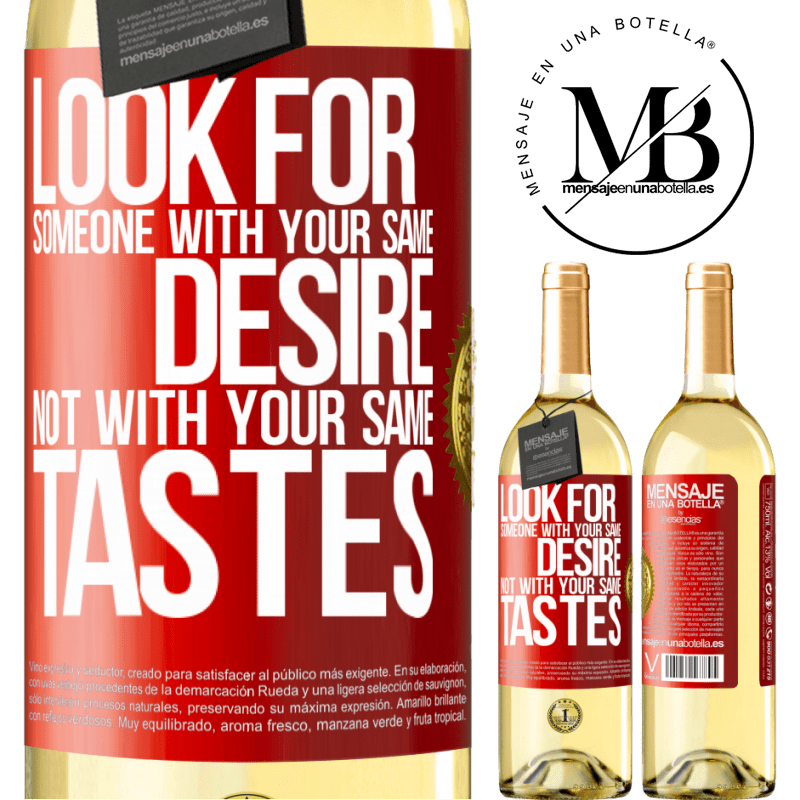 24,95 € Free Shipping | White Wine WHITE Edition Look for someone with your same desire, not with your same tastes Red Label. Customizable label Young wine Harvest 2020 Verdejo