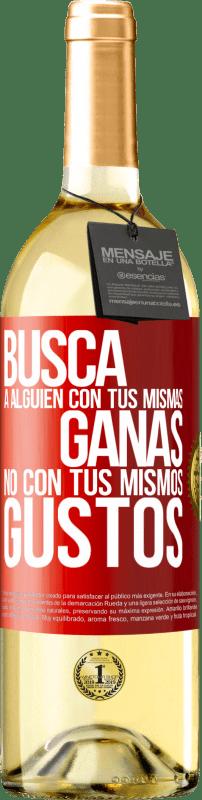 24,95 € Envío gratis | Vino Blanco Edición WHITE Busca a alguien con tus mismas ganas, no con tus mismos gustos Etiqueta Roja. Etiqueta personalizable Vino joven Cosecha 2020 Verdejo