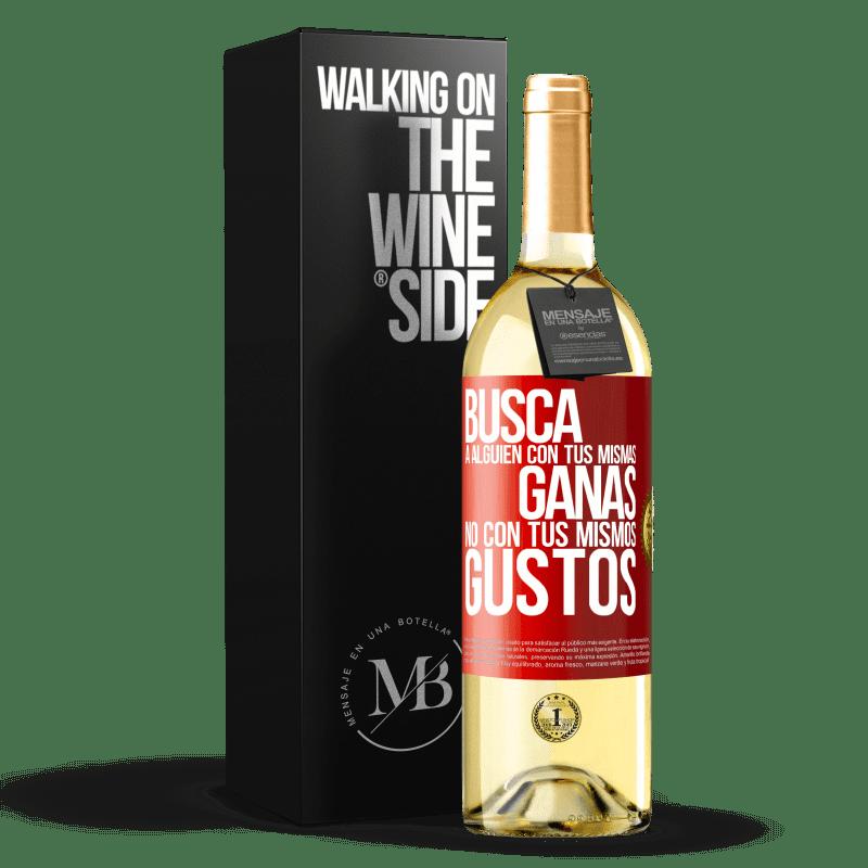 24,95 € Envoi gratuit | Vin blanc Édition WHITE Cherchez quelqu'un avec votre même désir, pas avec vos mêmes goûts Étiquette Rouge. Étiquette personnalisable Vin jeune Récolte 2020 Verdejo