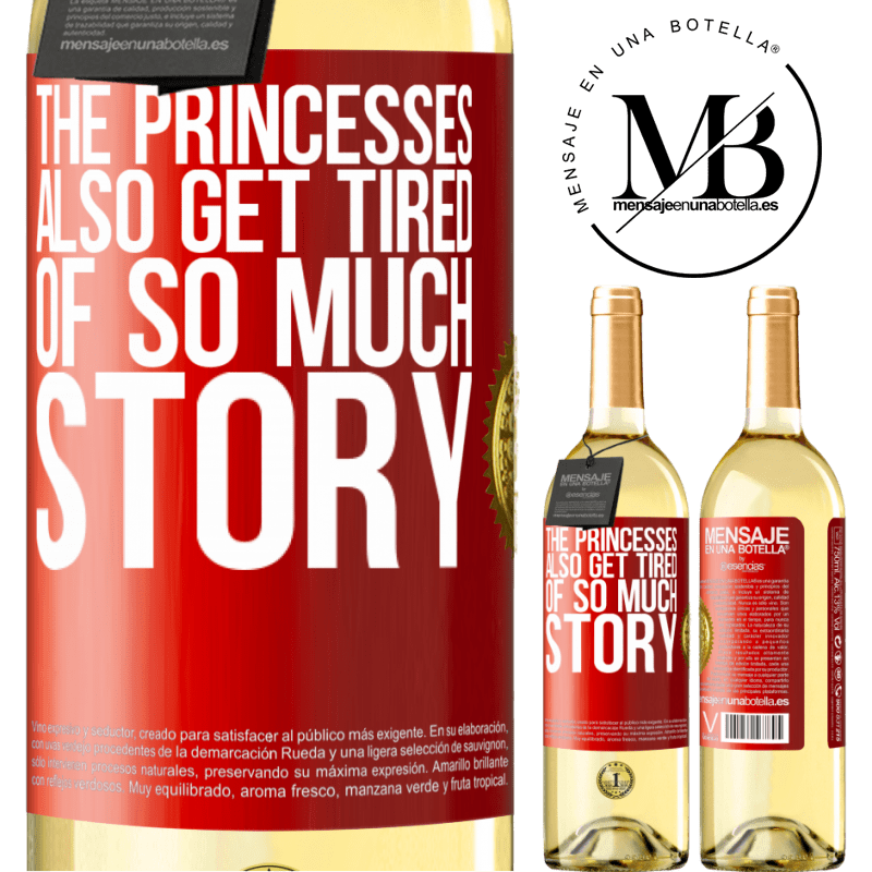 24,95 € Free Shipping   White Wine WHITE Edition The princesses also get tired of so much story Red Label. Customizable label Young wine Harvest 2020 Verdejo