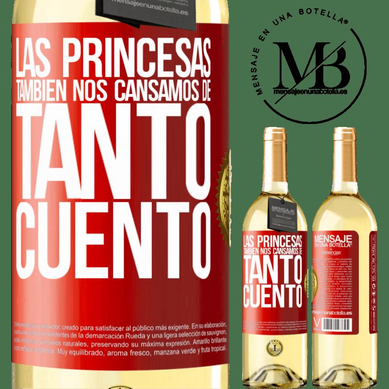 24,95 € Envío gratis | Vino Blanco Edición WHITE Las princesas también nos cansamos de tanto cuento Etiqueta Roja. Etiqueta personalizable Vino joven Cosecha 2020 Verdejo