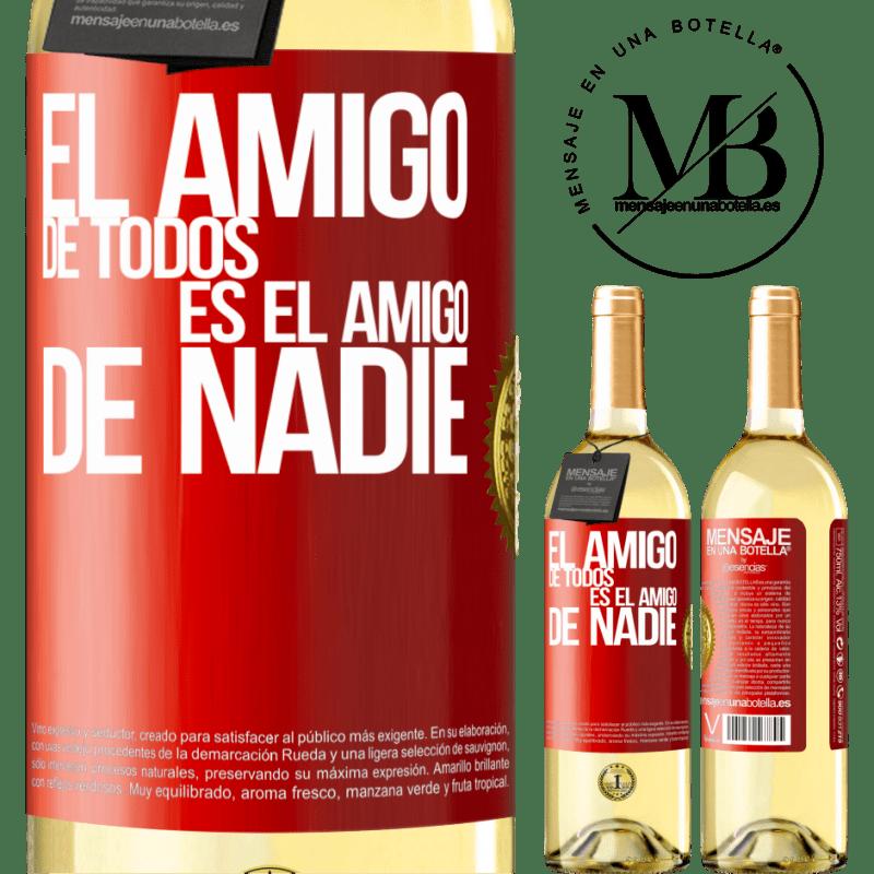 24,95 € Envío gratis | Vino Blanco Edición WHITE El amigo de todos es amigo de nadie Etiqueta Roja. Etiqueta personalizable Vino joven Cosecha 2020 Verdejo