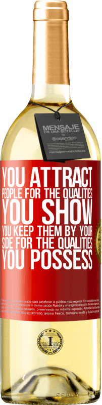 24,95 € Free Shipping | White Wine WHITE Edition You attract people for the qualities you show. You keep them by your side for the qualities you possess Red Label. Customizable label Young wine Harvest 2020 Verdejo