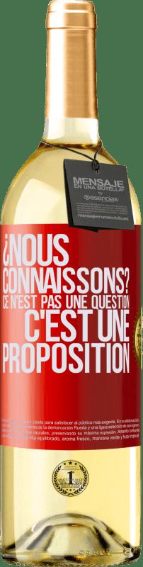 24,95 € Envoi gratuit | Vin blanc Édition WHITE ¿Nous connaissons? Ce n'est pas une question, c'est une proposition Étiquette Rouge. Étiquette personnalisable Vin jeune Récolte 2020 Verdejo