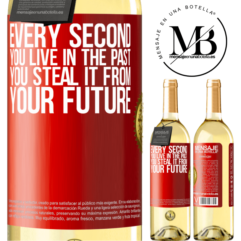24,95 € Free Shipping   White Wine WHITE Edition Every second you live in the past, you steal it from your future Red Label. Customizable label Young wine Harvest 2020 Verdejo