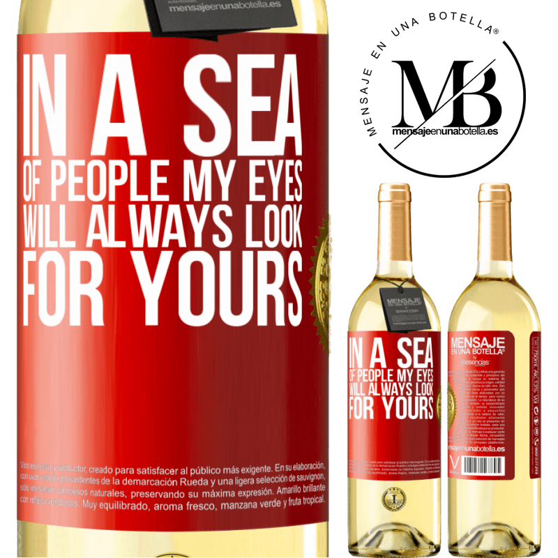 24,95 € Free Shipping   White Wine WHITE Edition In a sea of people my eyes will always look for yours Red Label. Customizable label Young wine Harvest 2020 Verdejo
