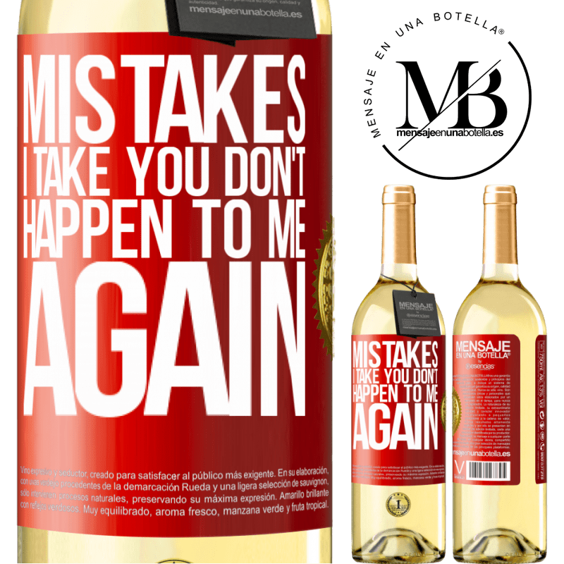 24,95 € Free Shipping | White Wine WHITE Edition Mistakes I take you don't happen to me again Red Label. Customizable label Young wine Harvest 2020 Verdejo
