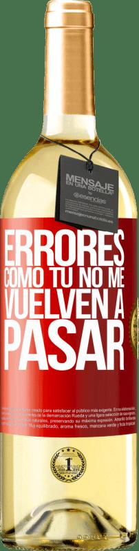 24,95 € Envío gratis   Vino Blanco Edición WHITE Errores tomo tú no me vuelven a pasar Etiqueta Roja. Etiqueta personalizable Vino joven Cosecha 2020 Verdejo
