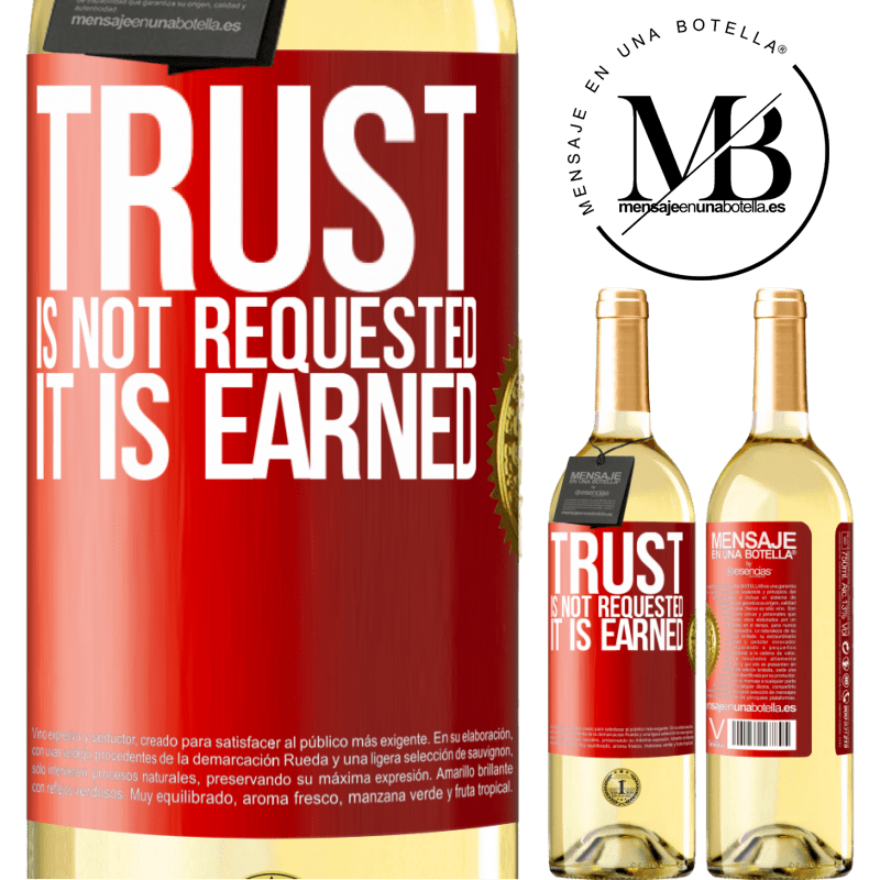 24,95 € Free Shipping | White Wine WHITE Edition Trust is not requested, it is earned Red Label. Customizable label Young wine Harvest 2020 Verdejo