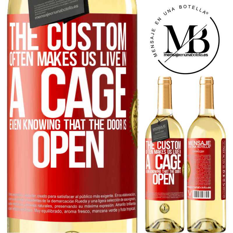 24,95 € Free Shipping | White Wine WHITE Edition The custom often makes us live in a cage even knowing that the door is open Red Label. Customizable label Young wine Harvest 2020 Verdejo