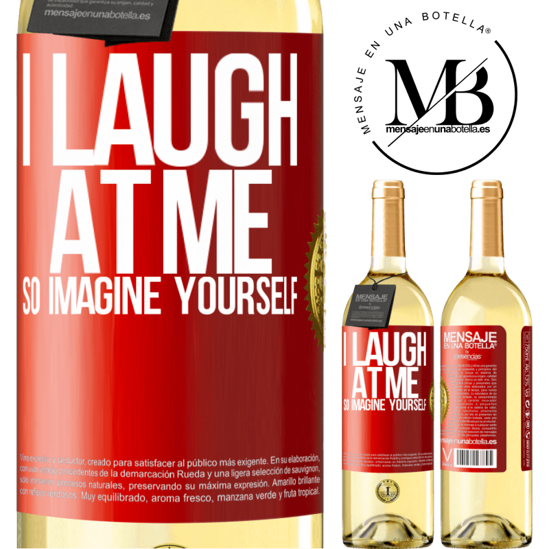 24,95 € Free Shipping   White Wine WHITE Edition I laugh at me, so imagine yourself Red Label. Customizable label Young wine Harvest 2020 Verdejo