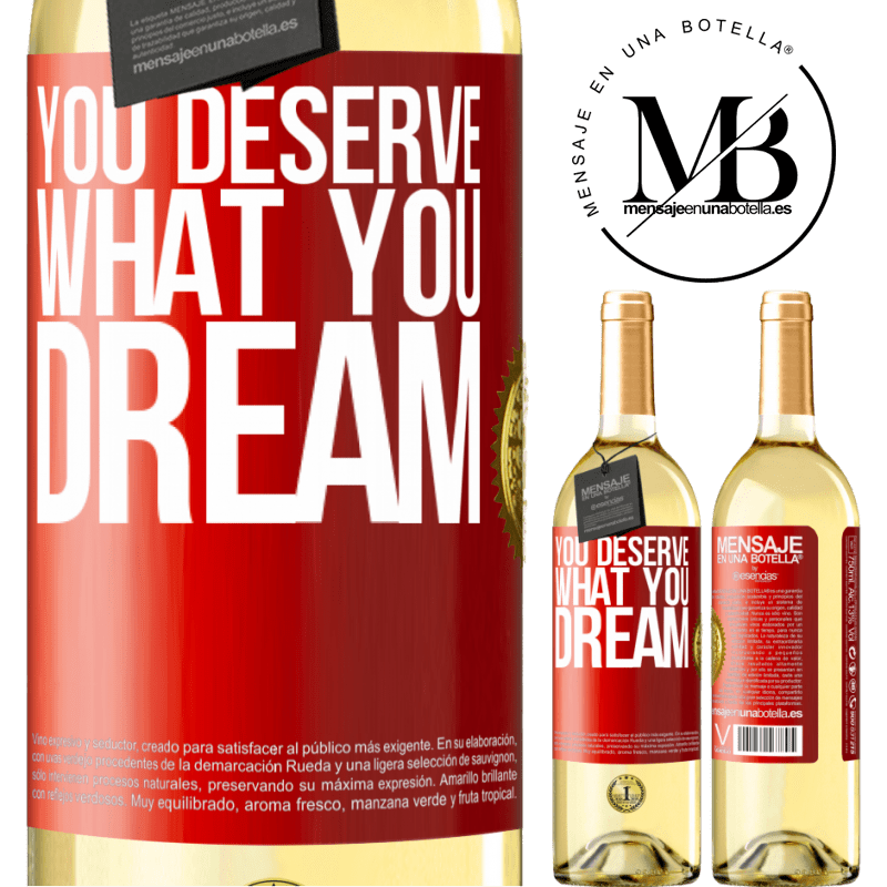 24,95 € Free Shipping | White Wine WHITE Edition You deserve what you dream Red Label. Customizable label Young wine Harvest 2020 Verdejo