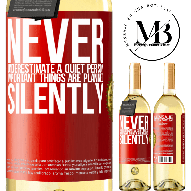 24,95 € Free Shipping | White Wine WHITE Edition Never underestimate a quiet person, important things are planned silently Red Label. Customizable label Young wine Harvest 2020 Verdejo