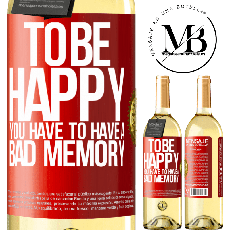 24,95 € Free Shipping   White Wine WHITE Edition To be happy you have to have a bad memory Red Label. Customizable label Young wine Harvest 2020 Verdejo