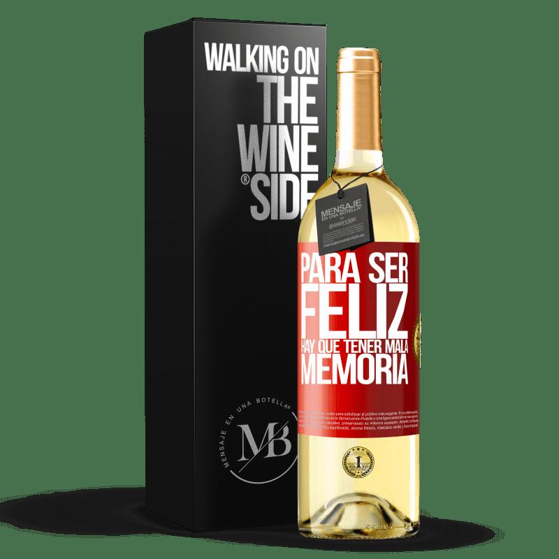 24,95 € Envío gratis | Vino Blanco Edición WHITE Para ser feliz hay que tener mala memoria Etiqueta Roja. Etiqueta personalizable Vino joven Cosecha 2020 Verdejo