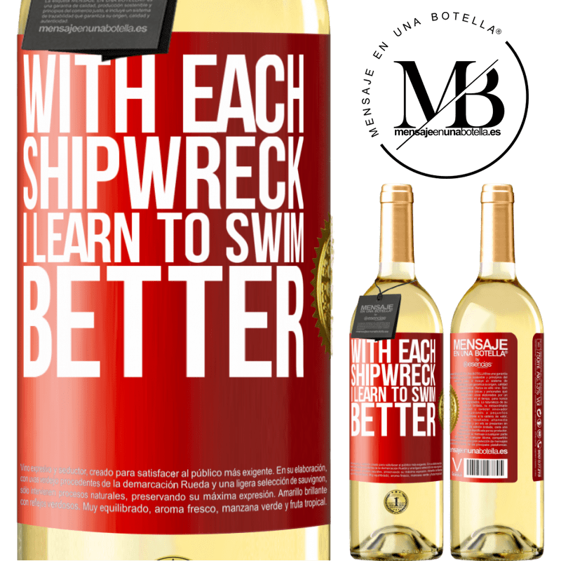24,95 € Free Shipping | White Wine WHITE Edition With each shipwreck I learn to swim better Red Label. Customizable label Young wine Harvest 2020 Verdejo