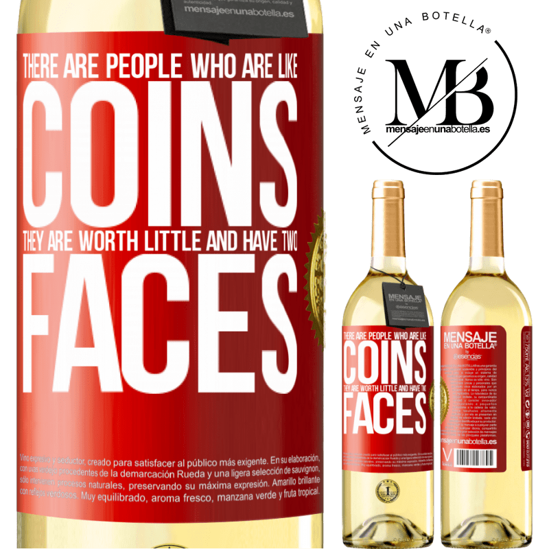 24,95 € Free Shipping | White Wine WHITE Edition There are people who are like coins. They are worth little and have two faces Red Label. Customizable label Young wine Harvest 2020 Verdejo