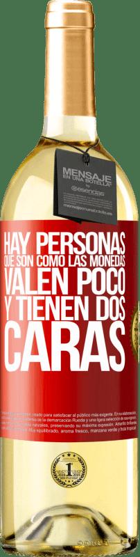 24,95 € Envío gratis | Vino Blanco Edición WHITE Hay personas que son como las monedas. Valen poco y tienen dos caras Etiqueta Roja. Etiqueta personalizable Vino joven Cosecha 2020 Verdejo