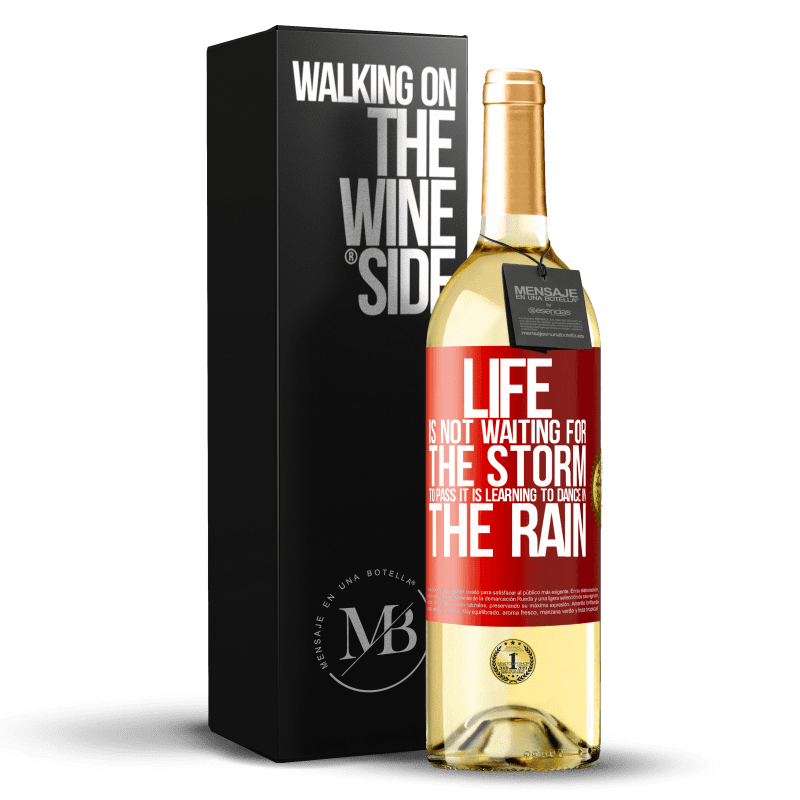 24,95 € Free Shipping | White Wine WHITE Edition Life is not waiting for the storm to pass. It is learning to dance in the rain Red Label. Customizable label Young wine Harvest 2020 Verdejo