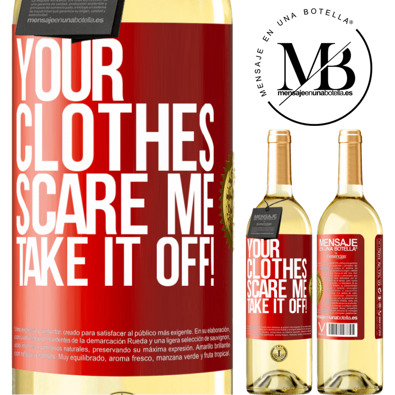 24,95 € Free Shipping   White Wine WHITE Edition Your clothes scare me. Take it off! Red Label. Customizable label Young wine Harvest 2020 Verdejo