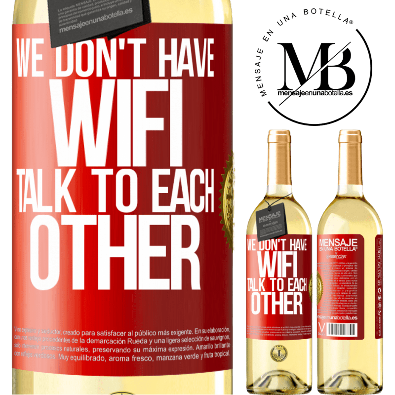 24,95 € Free Shipping   White Wine WHITE Edition We don't have WiFi, talk to each other Red Label. Customizable label Young wine Harvest 2020 Verdejo