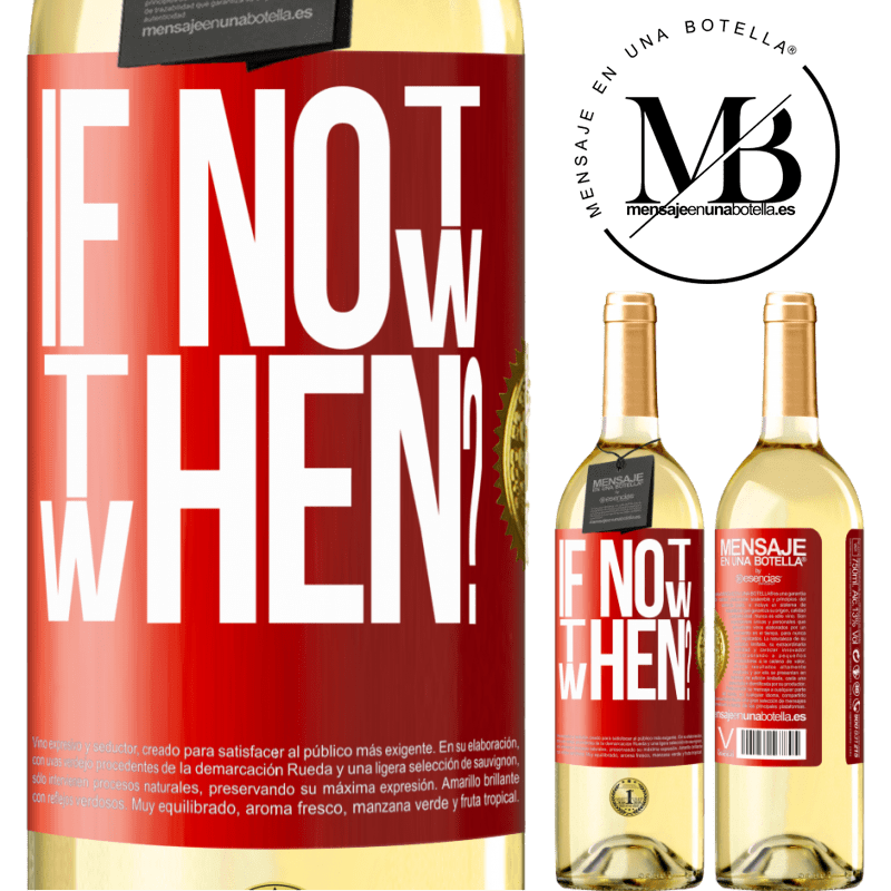 24,95 € Free Shipping   White Wine WHITE Edition If Not Now, then When? Red Label. Customizable label Young wine Harvest 2020 Verdejo