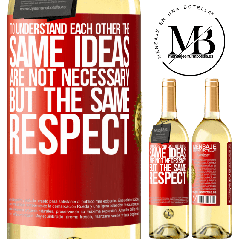 24,95 € Free Shipping | White Wine WHITE Edition To understand each other the same ideas are not necessary, but the same respect Red Label. Customizable label Young wine Harvest 2020 Verdejo