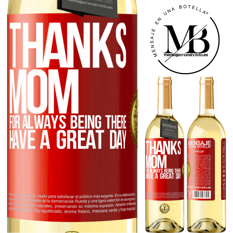 24,95 € Free Shipping | White Wine WHITE Edition Thanks mom, for always being there. Have a great day Red Label. Customizable label Young wine Harvest 2020 Verdejo