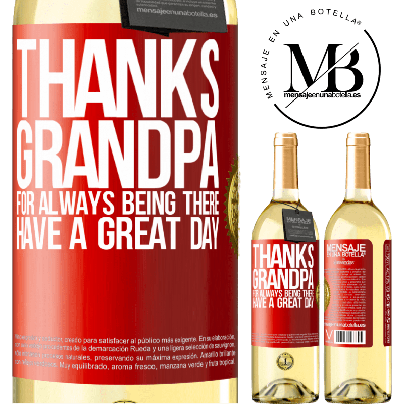 24,95 € Free Shipping   White Wine WHITE Edition Thanks grandpa, for always being there. Have a great day Red Label. Customizable label Young wine Harvest 2020 Verdejo
