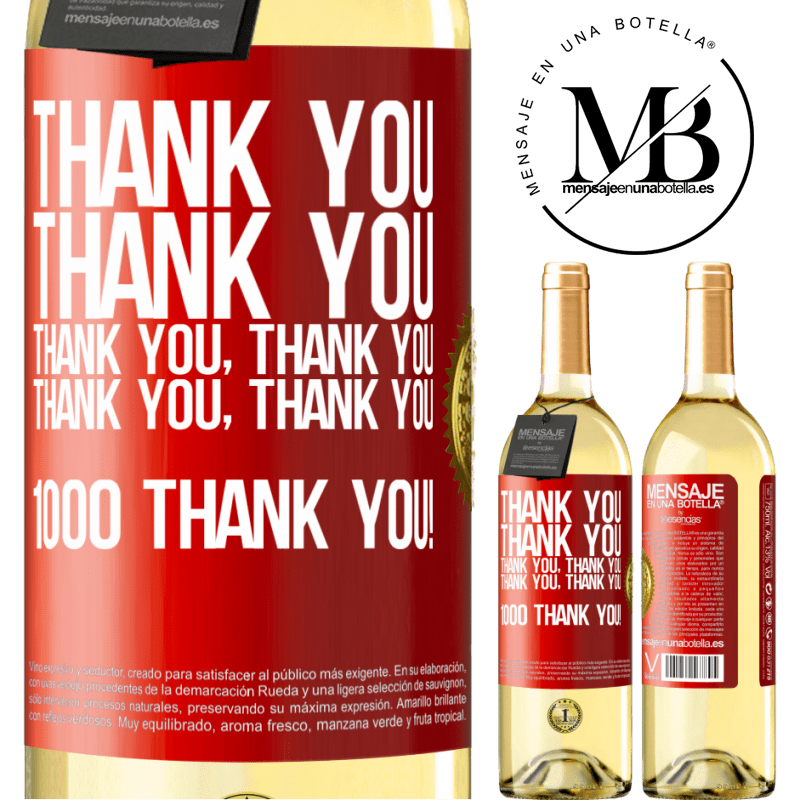 24,95 € Free Shipping | White Wine WHITE Edition Thank you, Thank you, Thank you, Thank you, Thank you, Thank you 1000 Thank you! Red Label. Customizable label Young wine Harvest 2020 Verdejo
