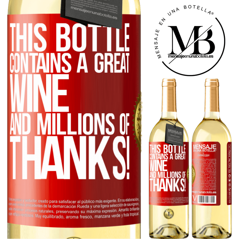24,95 € Free Shipping | White Wine WHITE Edition This bottle contains a great wine and millions of THANKS! Red Label. Customizable label Young wine Harvest 2020 Verdejo