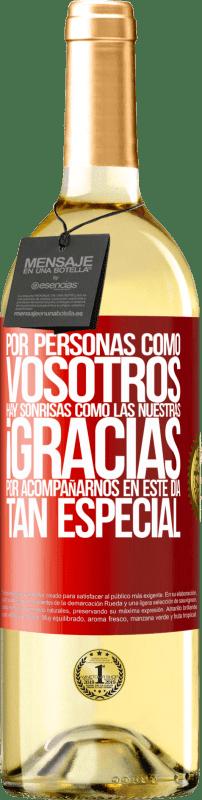 24,95 € Envío gratis | Vino Blanco Edición WHITE Gracias por estar junto a nosotros en este día tan especial Etiqueta Roja. Etiqueta personalizable Vino joven Cosecha 2020 Verdejo