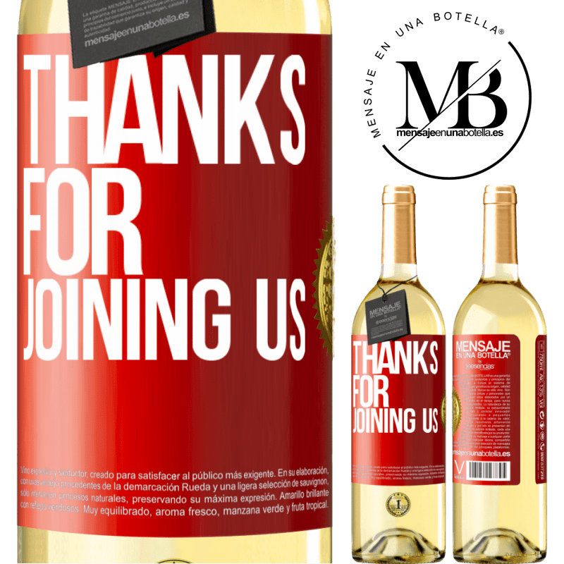 24,95 € Free Shipping | White Wine WHITE Edition Thanks for joining us Red Label. Customizable label Young wine Harvest 2020 Verdejo
