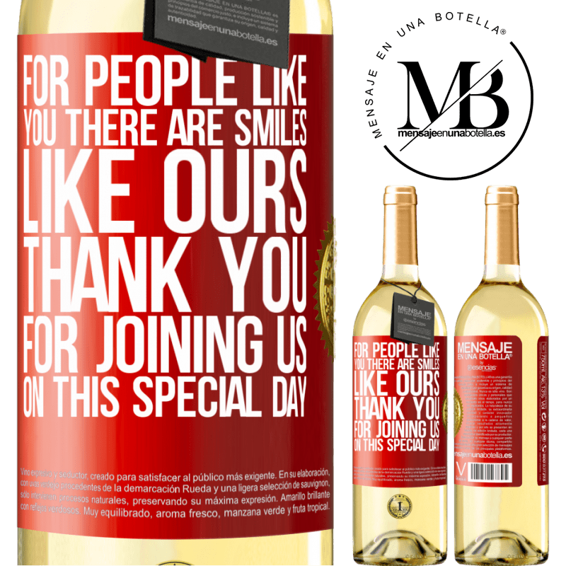 24,95 € Free Shipping   White Wine WHITE Edition For people like you there are smiles like ours. Thank you for joining us on this special day Red Label. Customizable label Young wine Harvest 2020 Verdejo