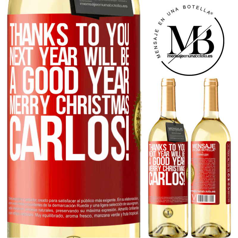 24,95 € Free Shipping   White Wine WHITE Edition Thanks to you next year will be a good year. Merry Christmas, Carlos! Red Label. Customizable label Young wine Harvest 2020 Verdejo