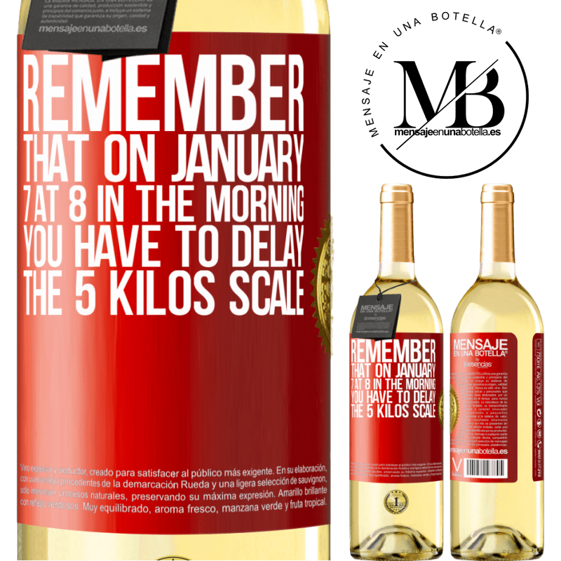 24,95 € Free Shipping | White Wine WHITE Edition Remember that on January 7 at 8 in the morning you have to delay the 5 Kilos scale Red Label. Customizable label Young wine Harvest 2020 Verdejo