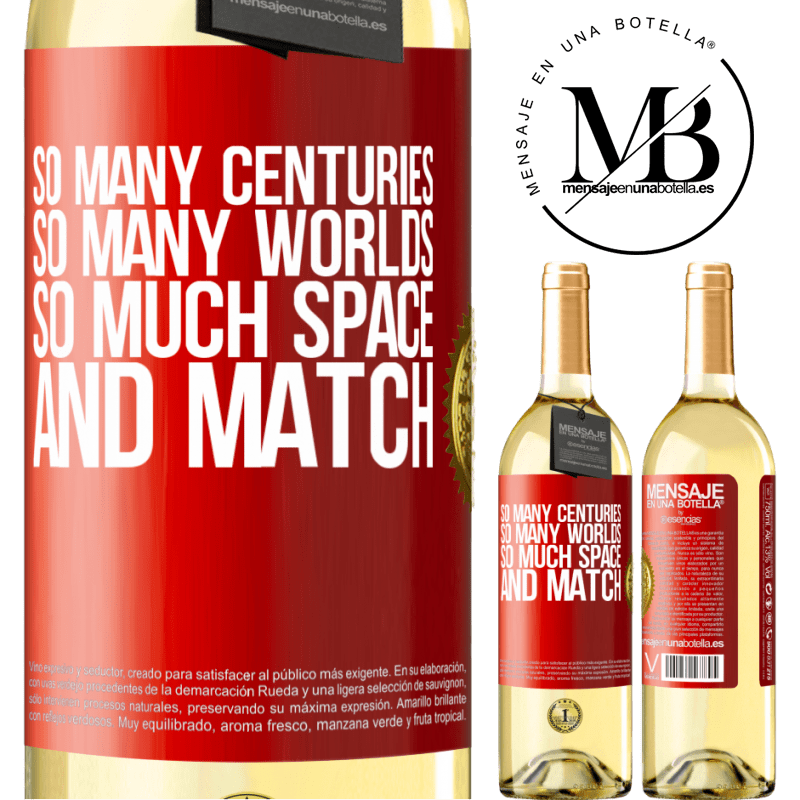 24,95 € Free Shipping | White Wine WHITE Edition So many centuries, so many worlds, so much space ... and match Red Label. Customizable label Young wine Harvest 2020 Verdejo