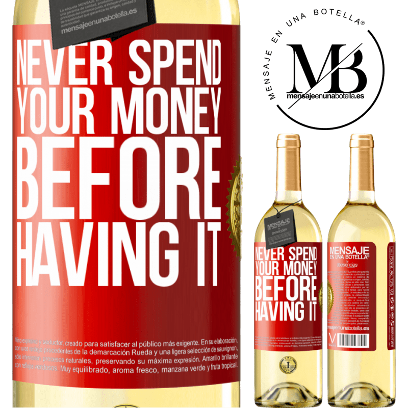 24,95 € Free Shipping   White Wine WHITE Edition Never spend your money before having it Red Label. Customizable label Young wine Harvest 2020 Verdejo