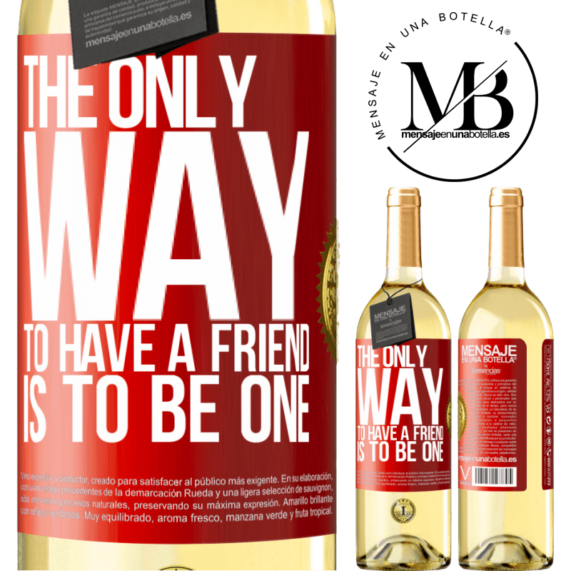 24,95 € Free Shipping   White Wine WHITE Edition The only way to have a friend is to be one Red Label. Customizable label Young wine Harvest 2020 Verdejo