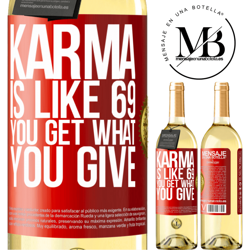 24,95 € Free Shipping | White Wine WHITE Edition Karma is like 69, you get what you give Red Label. Customizable label Young wine Harvest 2020 Verdejo