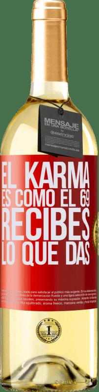 24,95 € Envío gratis | Vino Blanco Edición WHITE El Karma es como el 69, recibes lo que das Etiqueta Roja. Etiqueta personalizable Vino joven Cosecha 2020 Verdejo