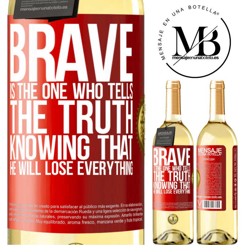 24,95 € Free Shipping | White Wine WHITE Edition Brave is the one who tells the truth knowing that he will lose everything Red Label. Customizable label Young wine Harvest 2020 Verdejo
