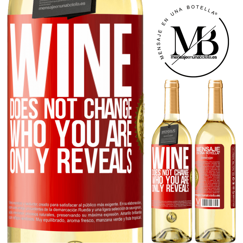 24,95 € Free Shipping | White Wine WHITE Edition Wine does not change who you are. Only reveals Red Label. Customizable label Young wine Harvest 2020 Verdejo